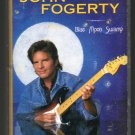John Fogerty - Blue Moon Swamp C7 Cassette Tape
