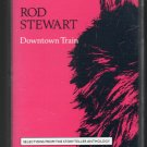Rod Stewart - Downtown Train 1990 WB C9 Cassette Tape