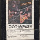George Thorogood The Destroyers - George Thorogood The Destroyers 1977 Debut ROUNDER 8-track tape