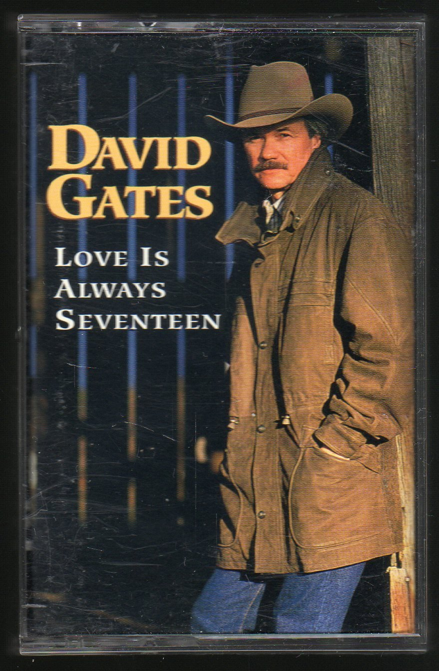 David Gates - Love Is Always Seventeen 1994 DISCOVERY C16 Cassette Tape