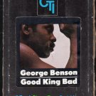 George Benson - Good King Bad 1976 CTI A17 8-TRACK TAPE