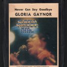 Gloria Gaynor - Never Can Say Goodbye 1975 MGM A19A 8-TRACK TAPE