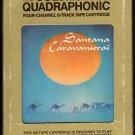 Santana - Caravanserai 1972 CBS Quadraphonic A21C 8-TRACK TAPE