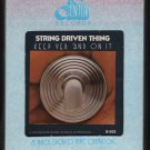 String Driven Thing - Keep Yer' And On It 1975 20CENTURY Sealed A33 8-TRACK TAPE