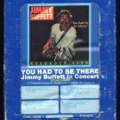 Jimmy Buffett - You Had To Be There LIVE 1978 GRT MCA Double Album A41 8-TRACK TAPE