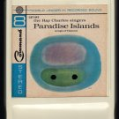 Ray Charles Singers - Paradise Islands Songs Of Hawaii 1962 LEAR COMMAND Re-issue A7 8-TRACK TAPE