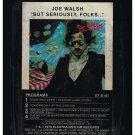 Joe Walsh - But Seriously Folks 1978 ELEKTRA A53 8-TRACK TAPE