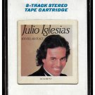 Julio Iglesias - 1100 Bel Air Place 1984 CRC A21C 8-TRACK TAPE