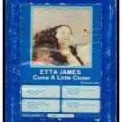 Etta James - Come A Little Closer 1974 GRT CHESS A19A 8-TRACK TAPE