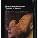 Pete Seeger / Arlo Guthrie - Together In Concert 1975 WB A45 8-TRACK TAPE