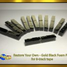 Restore Your Own - 12 count Gold Film Black Foam Pad for 8-track tape