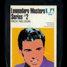 Rick Nelson - Legendary Masters Series #2 1971 UA A30 8-TRACK TAPE