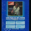Jimmy Buffett - You Had To Be There LIVE 1978 GRT MCA Sealed Dbl Albm A17C 8-TRACK TAPE