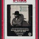 Michael Martin Murphey - Tonight We Ride 1986 RCA WB T8 8-TRACK TAPE