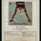 Funkadelic - Free Your Mind And Your Ass Will Follow 1970 GRT WESTBOUND T9 8-TRACK TAPE