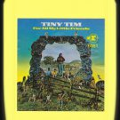 Tiny Tim - For All My Little Friends 1969 REPRISE T11 8-TRACK TAPE