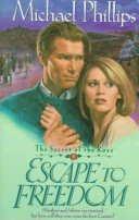 Escape to Freedom the secret of the rose 3 by Michael Phillips
