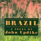 Brazil a novel by John Updike