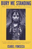 Bury Me Standing the gypsies and their journey by Isabel Fonseca