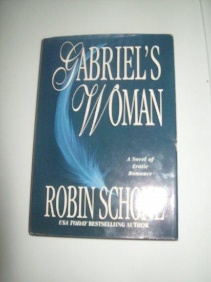 Gabriels Woman a novel of erotic romance by Robin Schone