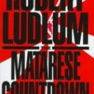 The Matarese Countdown a novel by Robert Ludlum