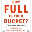 How Full is your Bucket a book by Tom Rath and Donald O Clifton