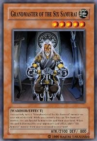 Grandmaster of the Six Samurai (For use in Yugioh Online 2 ONLY)