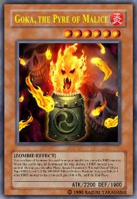 Goka, the Pyre of Malice (For use in Yugioh Online 2 ONLY)