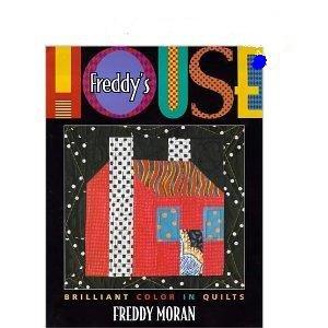 Freddy's House by Freddy Moran Quilting Book