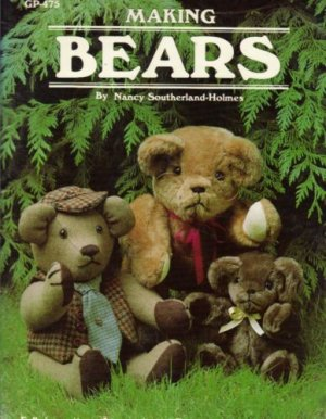 Making Bears by Nancy Southerland-Holmes