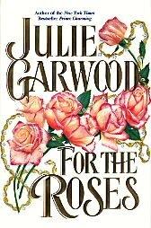 For the Roses by Julie Garwood  Book Hardback Dust Jacket
