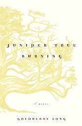 Juniper Tree Burning by Goldberry Long (2001) New Fiction Book
