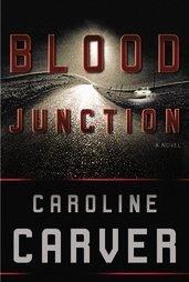 Blood Junction by Caroline Carver New HB DJ Mystery Thriller Book
