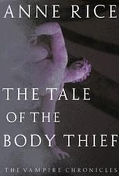 The Tale of the Body Thief by Anne Rice (1992) Horror 1st First Edition Book
