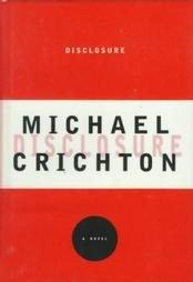 Disclosure by Michael Crichton (1994) Ist Edition First Edition Book Espionage Thriller
