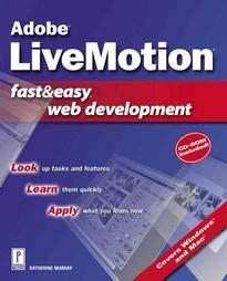 Adobe Livemotion Fast & Easy Web Development New Book Includes CD