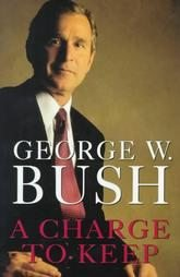 A Charge to Keep by George W. Bush (1999) President Biography Memoir