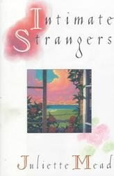 Intimate Strangers by Juliette Mead HB DJ Near Mint 1st First Edition Book