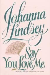 Say You Love Me by Johanna Lindsey HB DJ Near Mint 1st First Edition Book