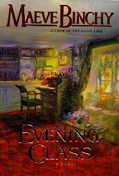 Evening Class by Maeve Binchy HB DJ Good Condition 1st First Edition Book