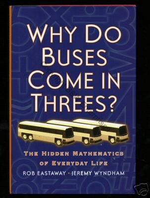 Why DO Buses Come in Threes? Hidden Math NEW BOOK Mathematics