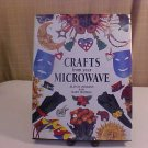 1994 HARD COVER BOOK CRAFTS FROM YOUR MICROWAVE