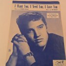 ELVIS PRESLEY I WANT YOU, SHEET MUSIC I NEED YOU, LOVE SHEET MUSIC