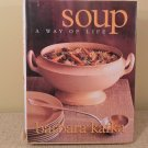 1998 Soup A Way Of Life by Barbara Kafka CookBook