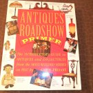 1999 Antiques Roadshow Primer Book by Carol Prisant