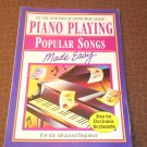 Piano Playing Popular Songs Made Easy Also for Electronic Keyboards