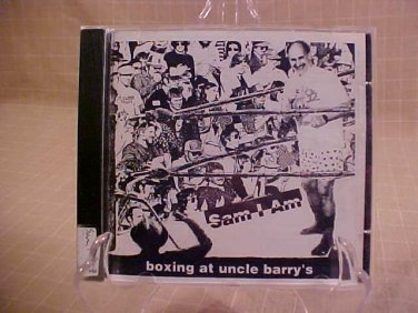1994 SAM I AM BOXING AT UNCLE BARRY'S CD