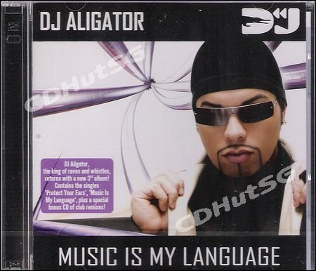 DJ Aligator MUSIC IS MY LANGUAGE ALBUM + Mix 2 CD NEW!