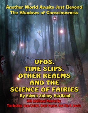 UFOs, Time Slips, Other Realms and the Science of Fairies