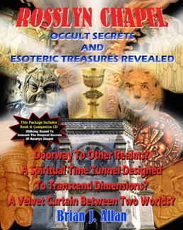 Rosslyn Chapel - Occult Secrets and Esoteric Treasures Revealed